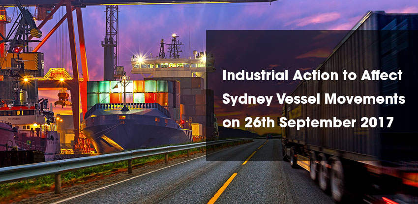 Industrial action to affect Sydney vessel movements on 26 September 2017