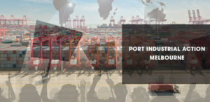 Port Industrial Action - Melbourne Update December 15