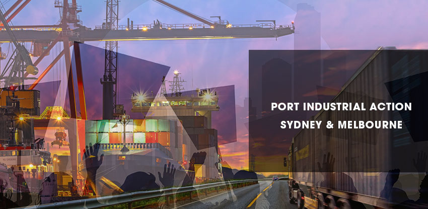 Port Industrial Action - Sydney and Melbourne