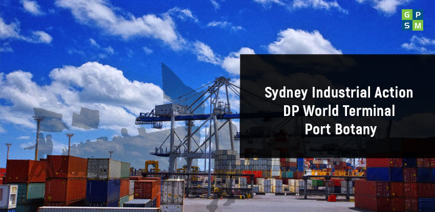 Sydney Industrial Action DP World Terminal Port Botany