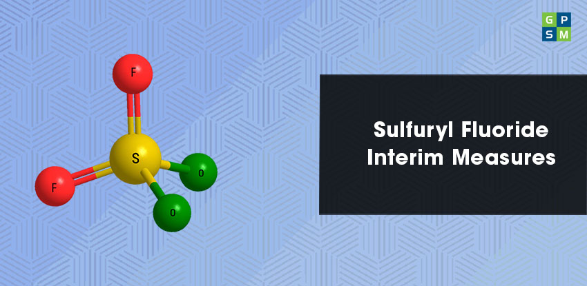 Sulfuryl Fluoride Interim Measures