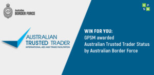 GPSM awarded Australian Trusted Trader status by Australian Border Force