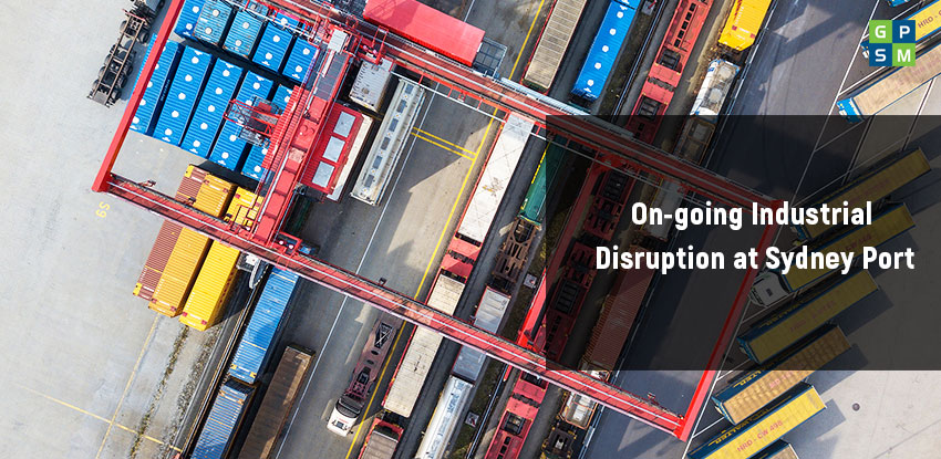 On-going Industrial Disruption at Sydney Port